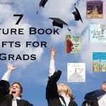 7 Picture Books for Grads