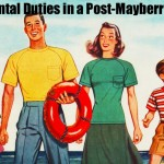 Parental Duties in a Post-Mayberry Life