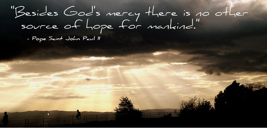 besides-gods-mercy-there-is-no-other-source-pope-john-paul-ii