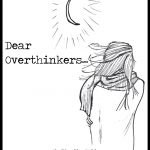 An Open Letter To Overthinkers