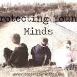 Protecting Young Minds